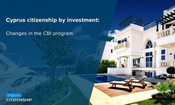 Cyprus citizenship by investment: Changes in the CBI program