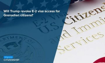E-2 visa access for Grenadian citizens: What Trump has to say