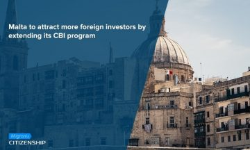 Malta to attract more foreign investors by extending its CBI program
