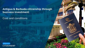 Antigua & Barbuda сitizenship through business investment: Cost and conditions