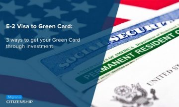 E-2 Visa to Green Card: 3 ways to get your Green Card through investment