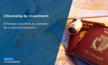 Citizenship by investment: 7 foreign countries to consider for a second passport
