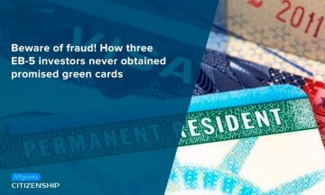 Beware of fraud! How three EB-5 investors never obtained promised green cards